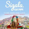 Sigala, Ella Eyre - Came Here For Love (Roberto Ferrari Remix)