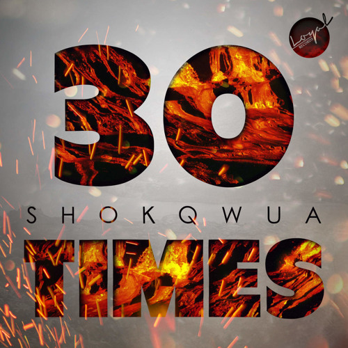 Shokqwua - 30 Times