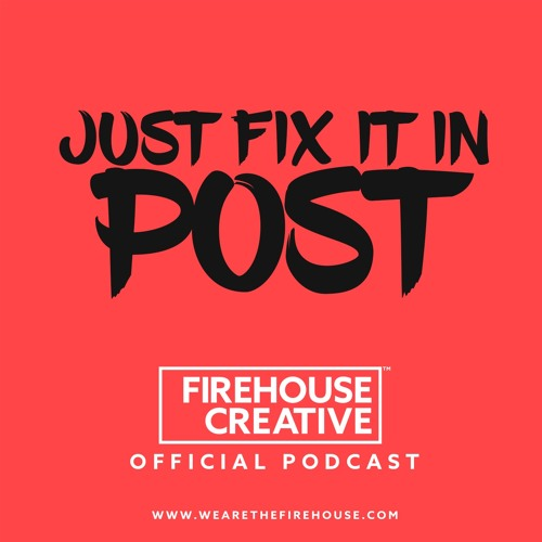 Just Fix It In Post Podcast