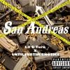 """San Andreas"" Lil U Turn x UNTILFURTHERNOTICE"