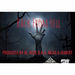 Back From Hell  (produced by M. Josie b.k.a. MEGA, IAMKRT & repitched by Biggz)