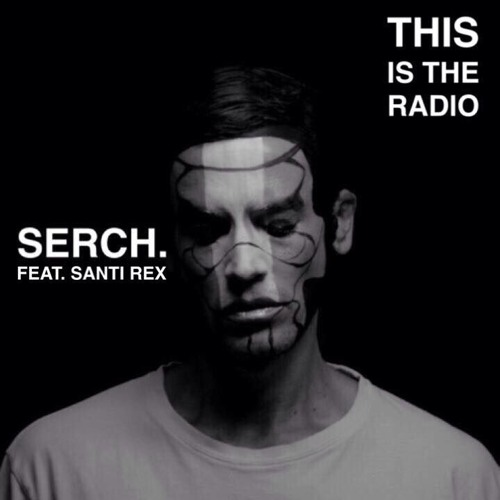 THIS IS THE RADIO (Feat. Santi Rex)