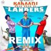Kahani Ghar Ghar Di REMIX |The Landers | Western Penduz | LAKSHAY MIX