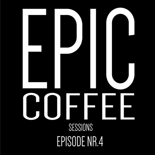 Epic Coffee Sessions Episode Nr.4