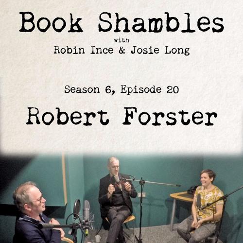 Book Shambles - Season 6, Episode 20 - Robert Forster
