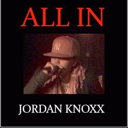 ALL IN ** NEW JORDAN KNOXX MUSIC 2017