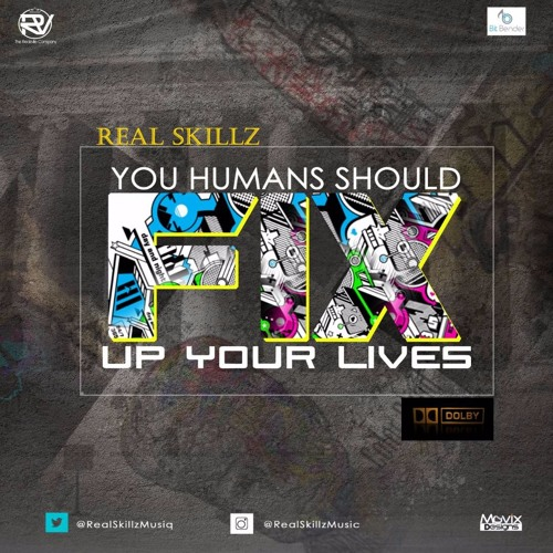 Real Skillz - You Humans Should Fix Up Your Lives (MI Cover) @RealSkillzMusiq