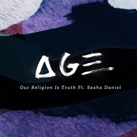 AGE - Our Religion Is Truth (Ft. Sasha Daniel)