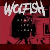 Wolfish - Henry Lee Lucas (Prod. L.A. Beatz)