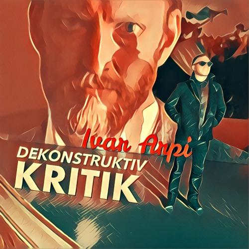 """6.7 DEKONSTRUKTIV KRITIK - Ivar Arpi - """"Jämställdhet"""" Vs Frihet!"""