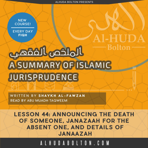 Lesson 44 Announcing the Death of someone, Janazaah for the Absent one, and some details of Janaazah