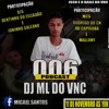 PODCAST 006 FIM D ANO- DJ ML DO VNC (PART. DJS DENTINHO DO ESCADAO JUNINHO GALEANO )