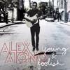 Alex Aiono ~ Young and Foolish