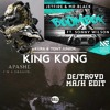 Jetfire, Mr.Black, Kura, Tony Junior, Apashe - King Kong x Boombox x I'm A Dragon (DestroyD Edit)