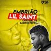 LIL SAINT feat: SABINO HENDA - Embrião (remix)
