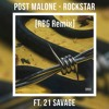 Rockstar Feat. 21 Savage [RBG Remix] *DL FOR HIGH QUALITY*