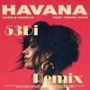 Havana - 53Di Remix