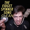 The Fidget Spinner Song (Clean)