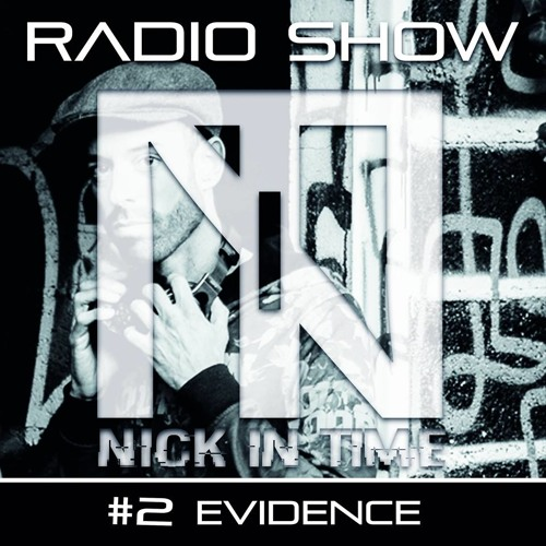 Nick In Time Radio Show EPISODE #2 - Evidence / Free Download