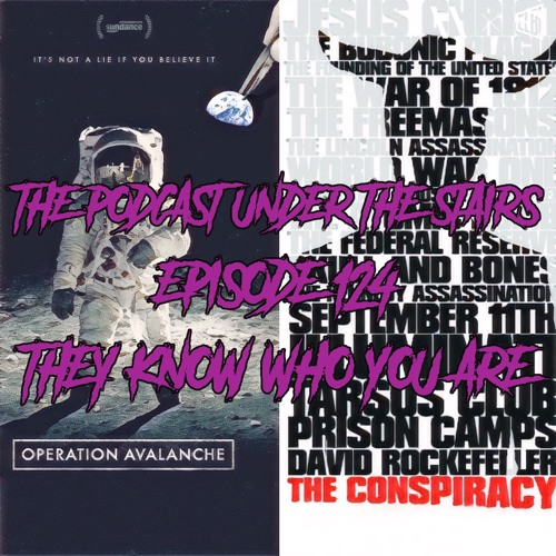 The Podcast Under The Stairs EP 124 - The Know Who You Are