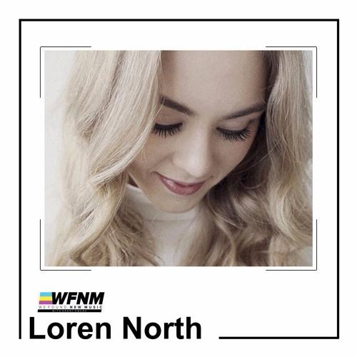 Loren North Interview - WE FOUND NEW MUSIC