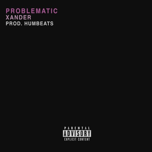Problematic (prod. Humbeats)