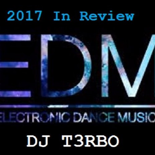 DJ T3RBO's Open House Dance Sessions #196 2017 In Review Pt1