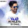 Yaar Ni Mileya Hardy sandhu DJ Omax  Remix