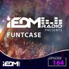 FuntCase - iEDM Radio 164 2017-11-12 Artwork