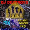 Electric Sparks 123 Mixed By DJ DestroyD (Funky Mix)