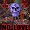 NO LOVE FT. YUNG FLEX [PROD. CRIMEWAVE]