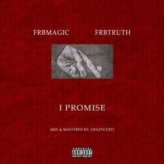 I Promise (feat. FRBTRUTH)