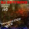 Electric Sparks 140 Mixed By DJ DestroyD (Destruktion Mix) (Hardstyle Special)