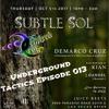 Underground Tactics 013 Live @ Subtle Sol In Las Vegas 10-5-17
