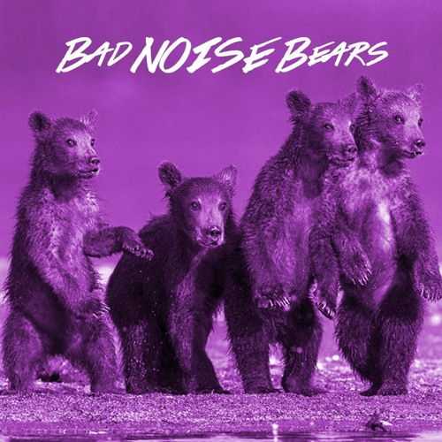 Bad Noise Bears - ONE