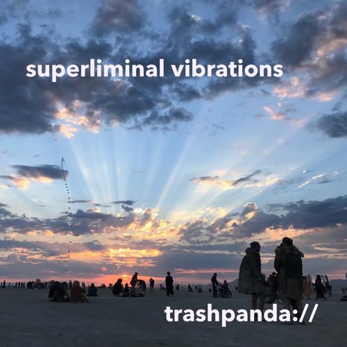 Superliminal Vibrations [Live]