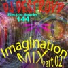 Electric Sparks 144 Mixed By DJ DestroyD (Imagination Mix Part 02)