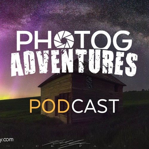 Nick Page | Sharing his adventures behind some of his best images this year! | Ep 53