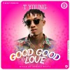Good Good Love (Mixed By Dorsty Beatz)