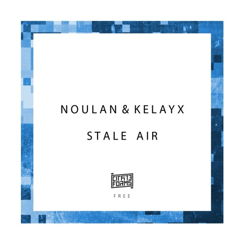 Noulan & Kelayx - Stale Air [CFF003] Download Free