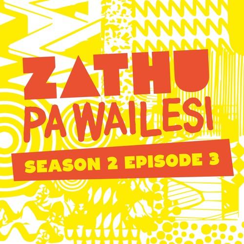 Zathu Pa Wailesi Season 2 - Episode 3