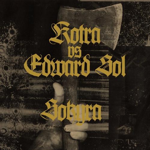 KOTRA vs EDWARD SOL - Sokyra (KVITNU 53)
