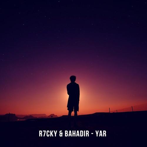 R7CKY & Bahadir - YAR (思绪)