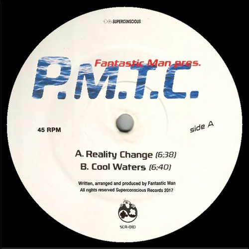 Fantastic Man pres. P.M.T.C.  - Cool Waters/Reality Change (sampler)