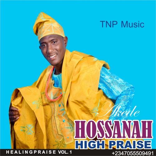HOSSANAH HIGH PRAISE - Akede & The New Proclaimers