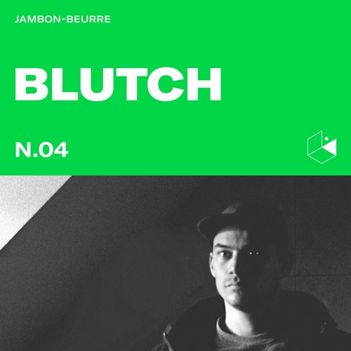 Jambon Beurre Mix Series #4 - BLUTCH