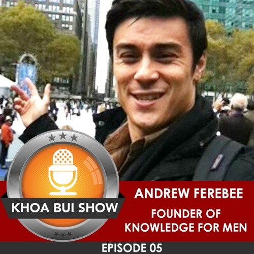Secrets to Building Inner Confidence and Attracting Women with Andrew Ferebee