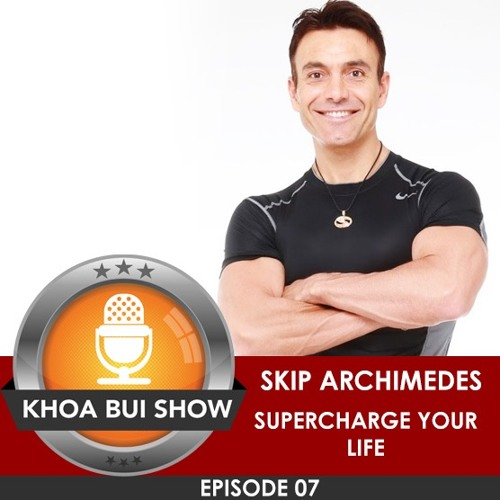 How To Live A Supercharged Life By Skip Archemides