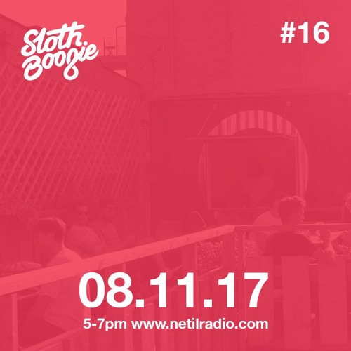 The SlothBoogie Radio Show - 08.11.17