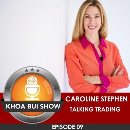 Caroline Stephen From Trading Talk Interviews Khoa Bui About Self Development